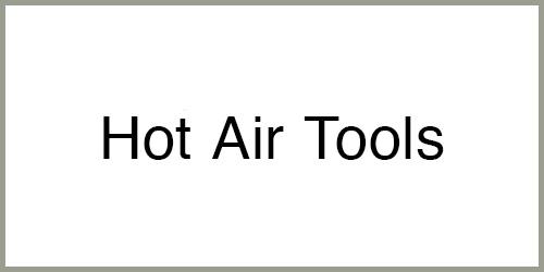 Hot air Tools