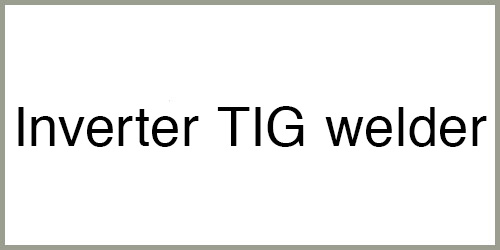 Inverter TIG welder