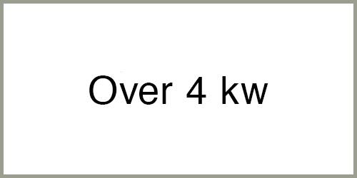 Over 4 kw